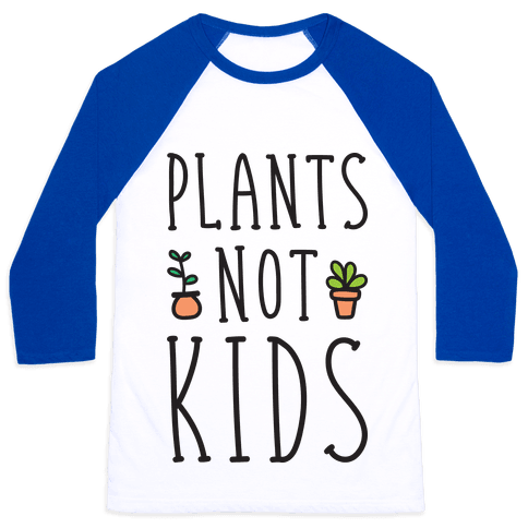 Plants Not Kids Baseball Tee