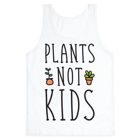 Plants Not Kids Tank Top