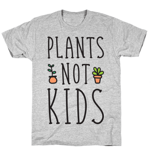 Plants Not Kids Mens T-Shirt