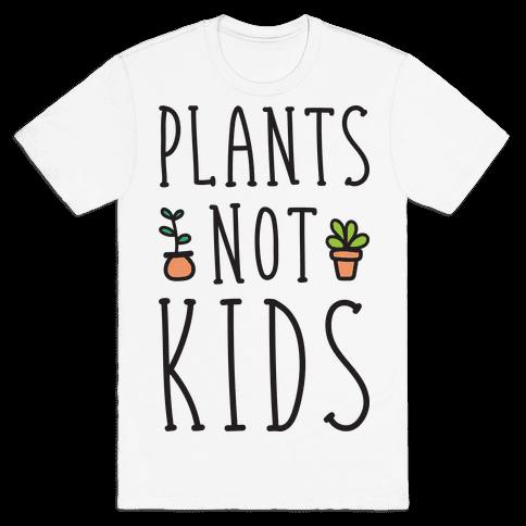 Plants Not Kids Mens T-Shirt