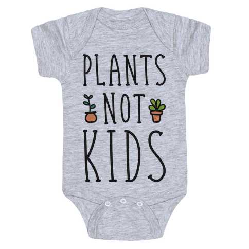 Plants Not Kids Baby Onesy
