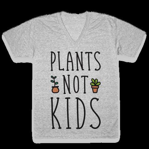 Plants Not Kids V-Neck Tee Shirt