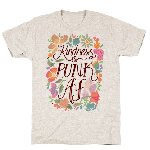 Kindness is Punk AF T-Shirt