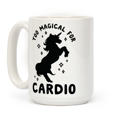 Too Magical For Cardio Coffee Mug