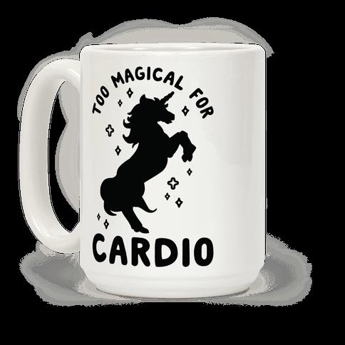 Too Magical For Cardio Coffee Mug