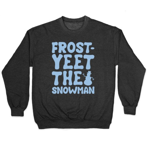 Frost-Yeet The Snowman White Print Pullover