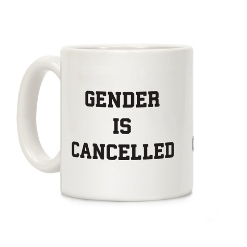 Gender Is Cancelled Coffee Mug