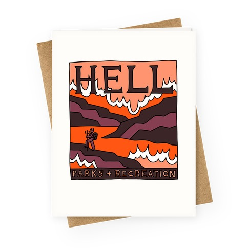 Hell Parks & Recreation Greeting Card