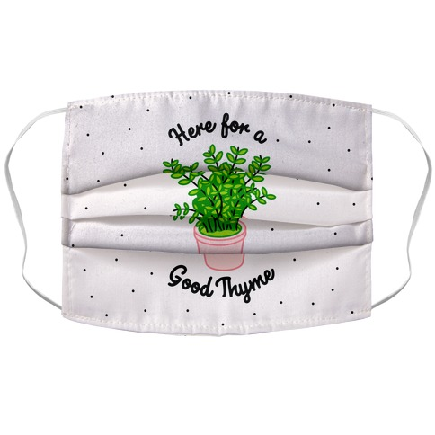 Here For a Good Thyme Accordion Face Mask
