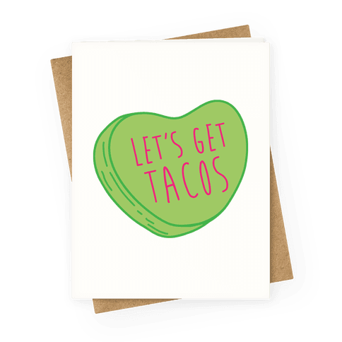 Let's Get Tacos Conversation Heart Greeting Card