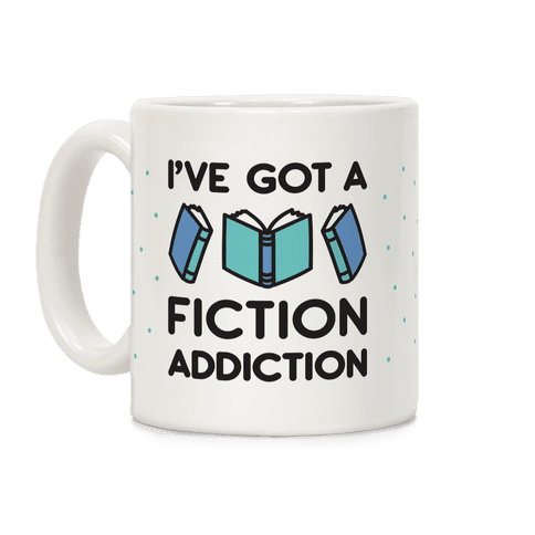 I've Got A Fiction Addiction Coffee Mug