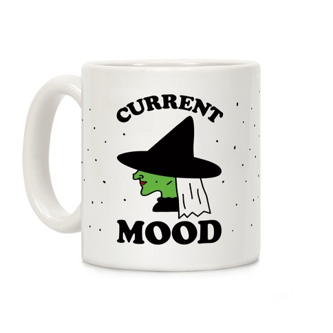Current Mood Witch Coffee Mug
