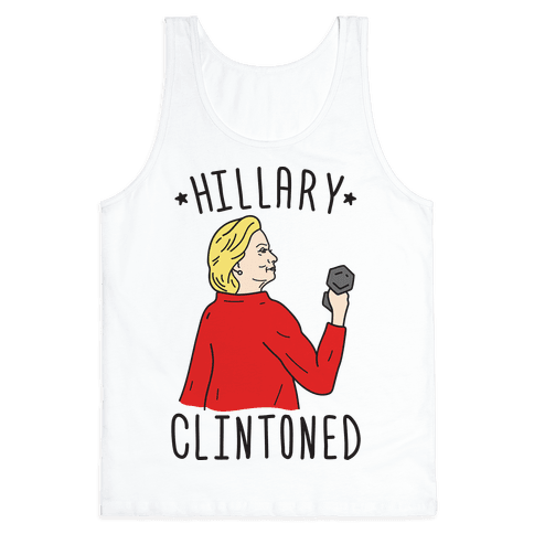 Hillary Clintoned Tank Top