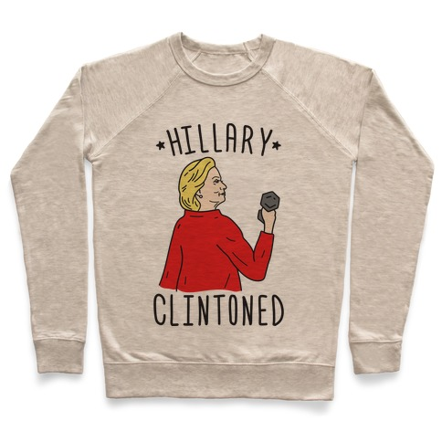 Hillary Clintoned Pullover