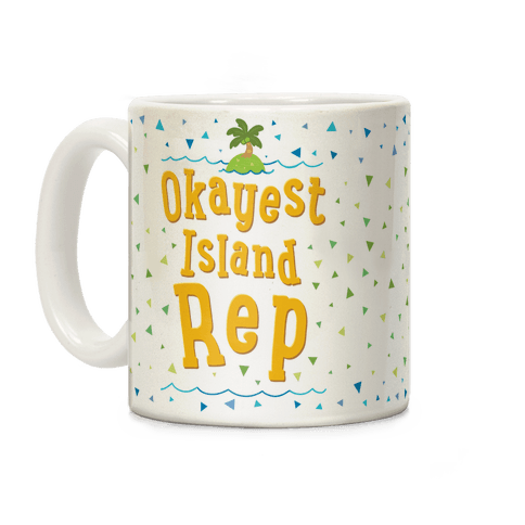 Okayest Island Rep Coffee Mug