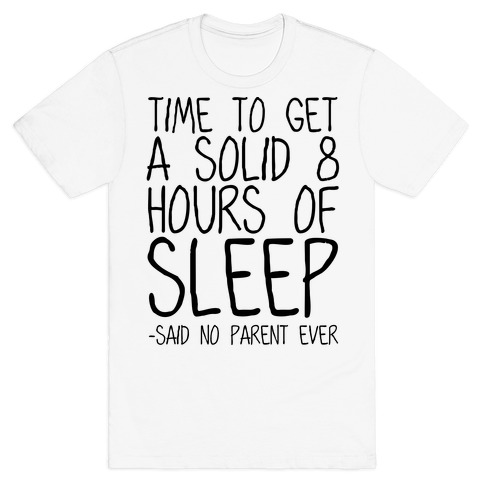 Said No Parent Ever Mens/Unisex T-Shirt