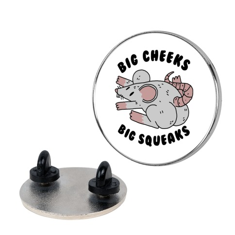 Big Cheeks Big Squeaks Pin
