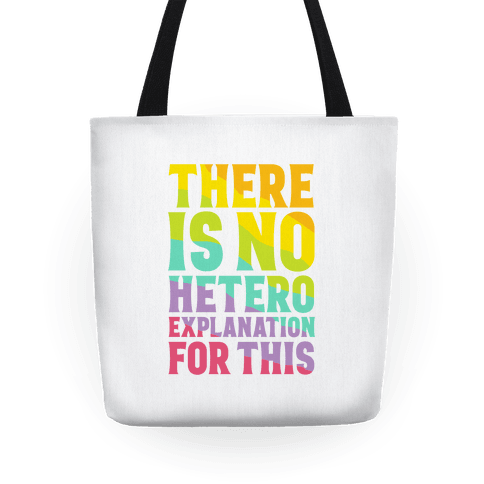 There is No Hetero Explanation For This Tote