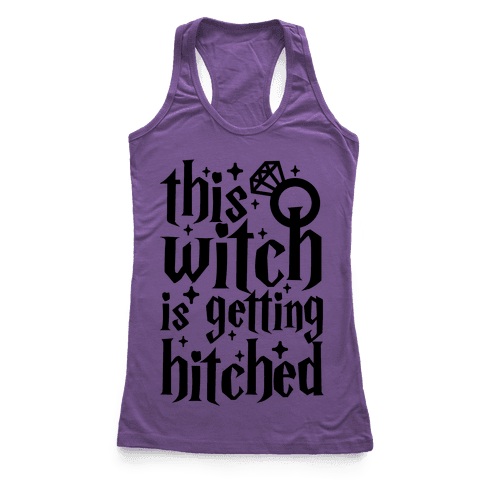 This Witch Is Getting Hitched Racerback Tank Top
