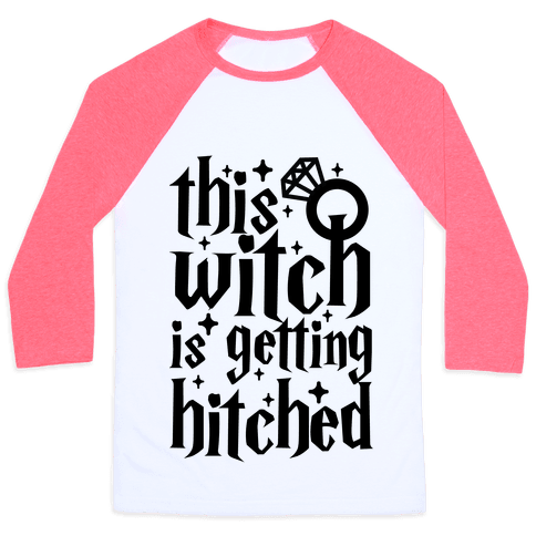 This Witch Is Getting Hitched Baseball Tee