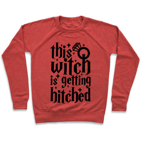 This Witch Is Getting Hitched Pullover