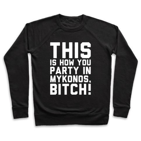 This Is How You Party In Mykonos Parody White Print Pullover