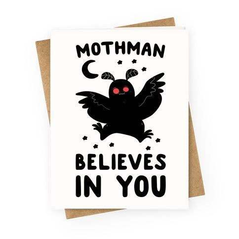 Mothman Believes in You Greeting Card