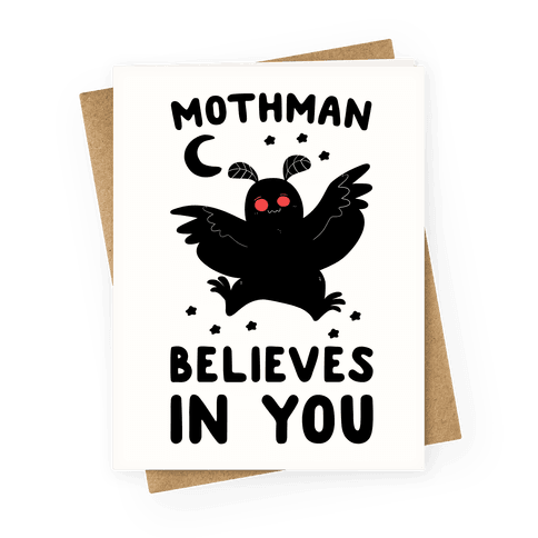 Mothman Believes in You Greeting Card
