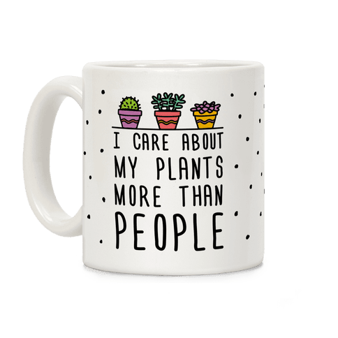 I Care About My Plants More Than People Coffee Mug