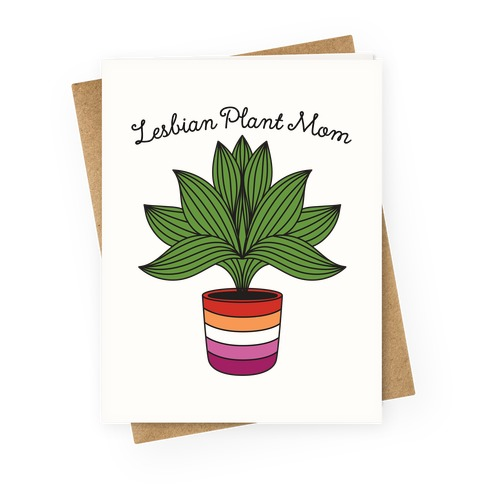 Lesbian Plant Mom Greeting Card