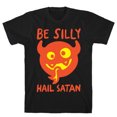 Be Silly Hail Satan White Print T-Shirt