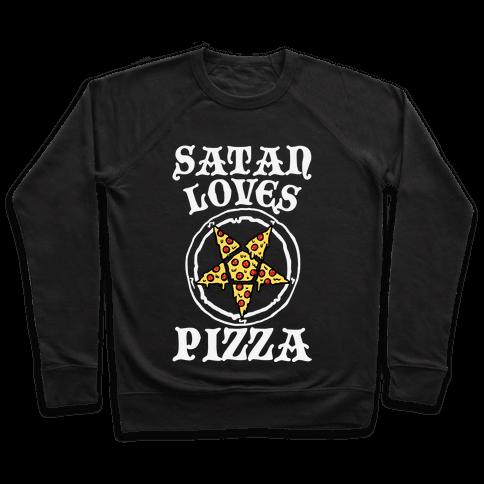Satan Loves Pizza Pullover