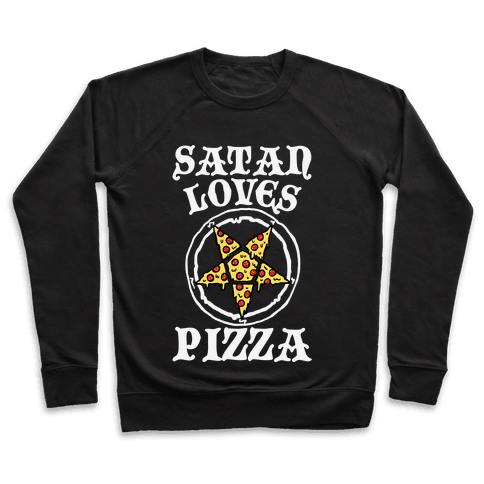 Satan Loves Pizza Pullover