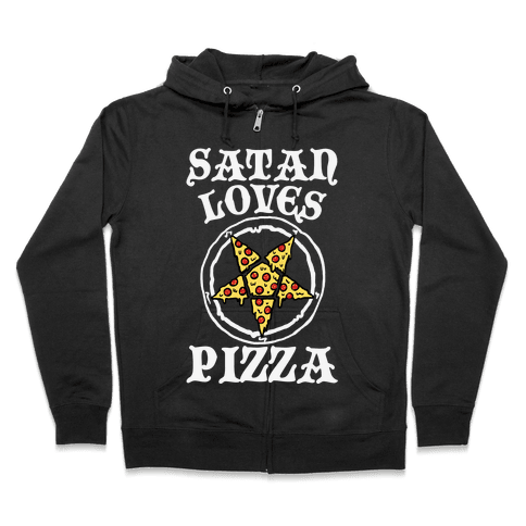 Satan Loves Pizza Zip Hoodie
