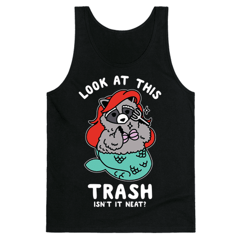 Look At This Trash Isn't It Neat? Raccoon Tank Top