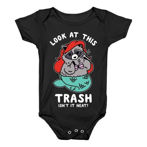 Look At This Trash Isn't It Neat? Raccoon Baby Onesy
