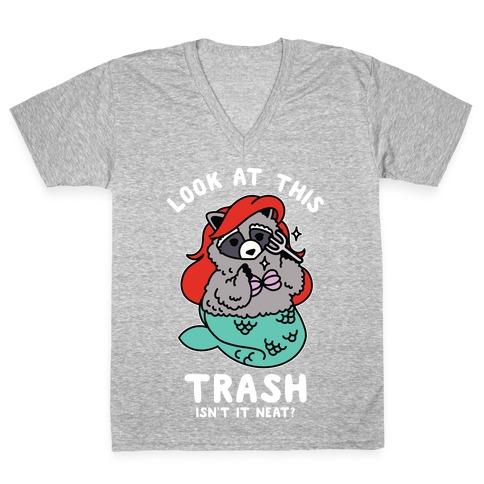 Look At This Trash Isn't It Neat? Raccoon V-Neck Tee Shirt