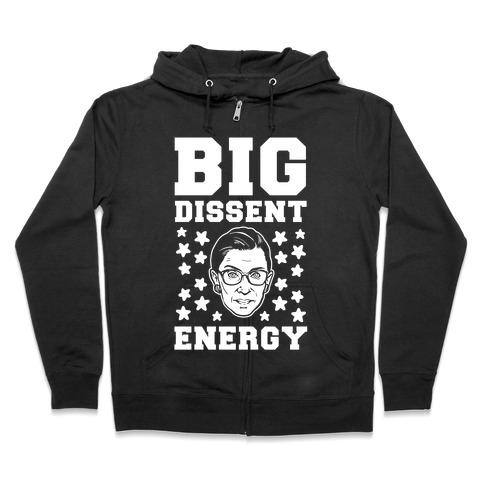 Big Dissent Energy Zip Hoodie