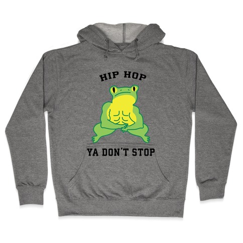 Hip Hop Ya Don't Stop Hooded Sweatshirt