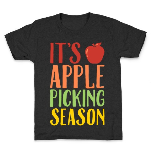 It's Apple Picking Season White Print Kids T-Shirt