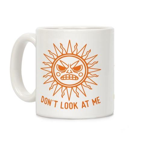 Don't Look At Me Sun Coffee Mug