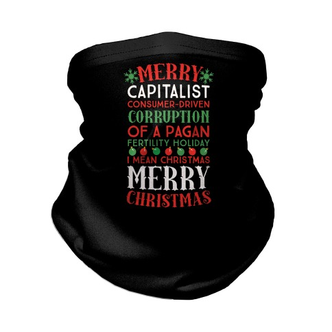 Merry Corruption Of A Pagan Holiday, I Mean Christmas Neck Gaiter