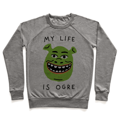 My Life Is Ogre Pullover