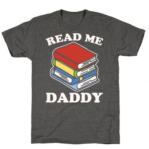 Read Me Daddy Book Parody White Print T-Shirt