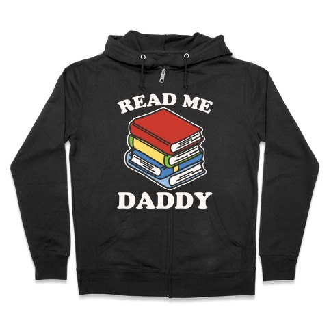 Read Me Daddy Book Parody White Print Zip Hoodie