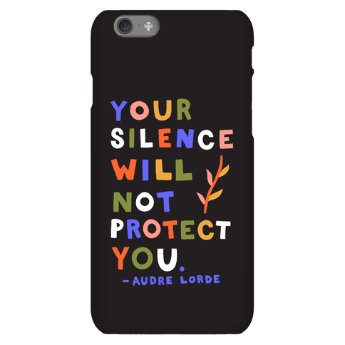 Your Silence Will Not Protect You - Audre Lorde Quote Phone Case