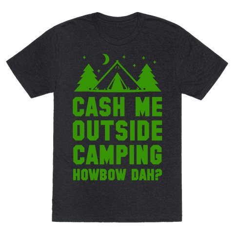 Cash Me Outside Camping