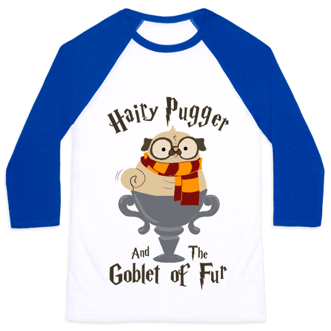 Hairy Pugger and the Goblet of Fur Baseball Tee
