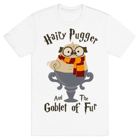 Hairy Pugger and the Goblet of Fur Mens T-Shirt