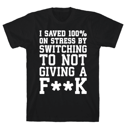 Switched To Not Giving A F**k Mens T-Shirt